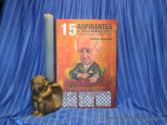 AJEDREZ. 15 ASPIRANTES AL TÍTULO MUNDIAL VOL. 1 - MIGUEL NAJDORF (Coleccionismo Deportivo - Libros de Ajedrez)