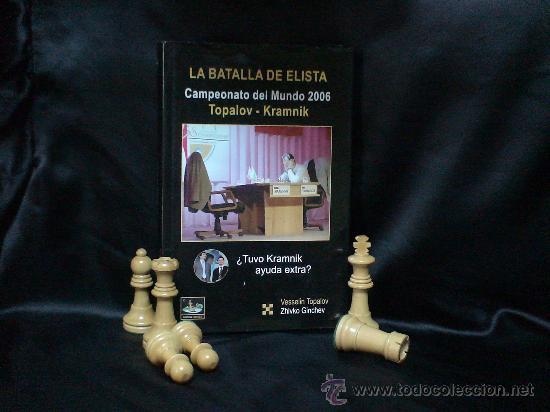 AJEDREZ. LA BATALLA DE ELISTA. CAMPEONATO DEL MUNDO 2006 TOPALOV-KRAMNIK - VESSELIN TOPALOV (Coleccionismo Deportivo - Libros de Ajedrez)