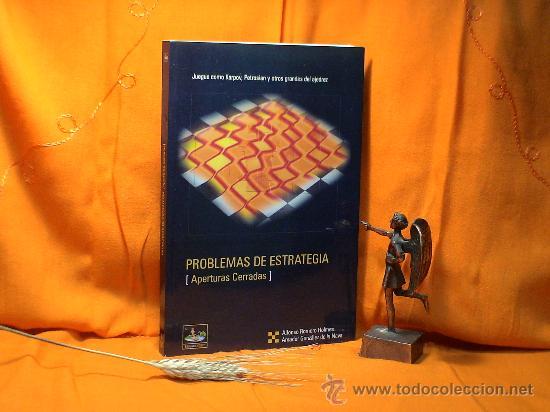 AJEDREZ. CHESS. PROBLEMAS DE ESTRATEGIA. APERTURAS CERRADAS - ALFONSO ROMERO/AMADOR GONZÁLEZ DESCATA (Coleccionismo Deportivo - Libros de Ajedrez)