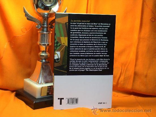 Coleccionismo deportivo: La partida inmortal. Una historia del ajedrez - David Shenk - Foto 3 - 26808066