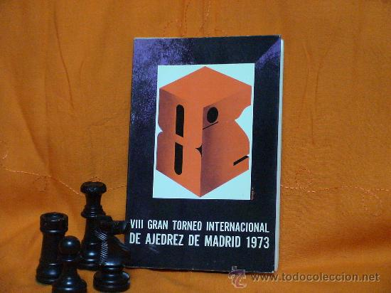 VIII GRAN TORNEO INTERNACIONAL DE AJEDREZ DE MADRID 1973 - LIBRO OFICIAL DEL TORNEO DESCATALOGADO!!! (Coleccionismo Deportivo - Libros de Ajedrez)