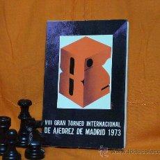 Coleccionismo deportivo: VIII GRAN TORNEO INTERNACIONAL DE AJEDREZ DE MADRID 1973 - LIBRO OFICIAL DEL TORNEO DESCATALOGADO!!!. Lote 26972159