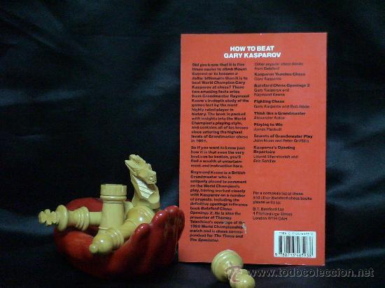 Coleccionismo deportivo: Ajedrez. Chess. How to beat Gary Kasparov - Raymond Keene DESCATALOGADO!!! - Foto 4 - 27035170