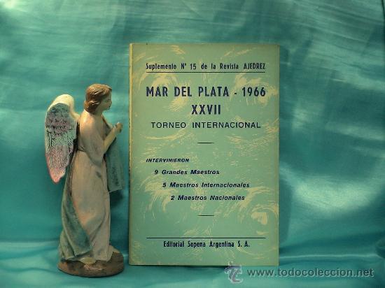 AJEDREZ. CHESS. MAR DEL PLATA 1966 XXVII TORNEO INTERNACIONAL DESCATALOGADO!!! (Coleccionismo Deportivo - Libros de Ajedrez)
