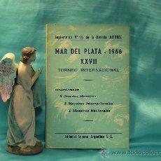 Coleccionismo deportivo: AJEDREZ. MAR DEL PLATA 1966 XXVII TORNEO INTERNACIONAL DESCATALOGADO!!!. Lote 140392485