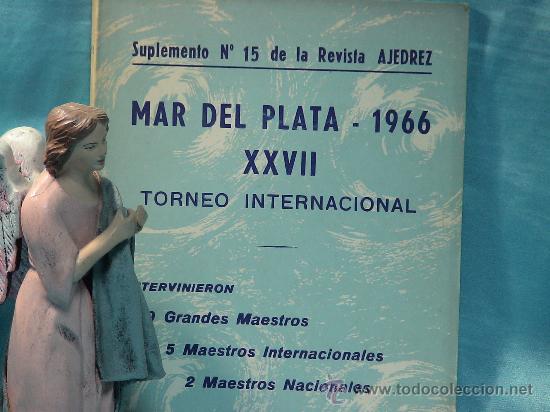 Coleccionismo deportivo: Ajedrez. Chess. Mar del Plata 1966 XXVII Torneo Internacional DESCATALOGADO!!! - Foto 2 - 140392485