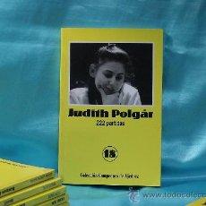 Coleccionismo deportivo: CHESS. JUDITH POLGAR 222 PARTIDAS. COLECCIÓN CAMPEONES DE AJEDREZ Nº 18. Lote 31854046