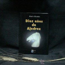 Coleccionismo deportivo: DIEZ AÑOS DE AJEDREZ - JESÚS BARÓN. Lote 27311958