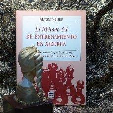 Coleccionismo deportivo: EL MÉTODO 64 DE ENTRENAMIENTO EN AJEDREZ - ANTONIO GUDE. Lote 33383781
