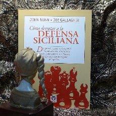 Coleccionismo deportivo: AJEDREZ. COMO DERROTAR A LA DEFENSA SICILIANA - JOHN NUNN/JOE GALLAGHER. Lote 27268871