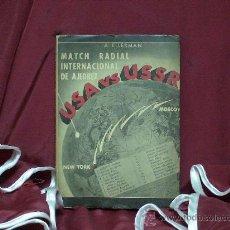 Coleccionismo deportivo: MATCH RADIAL INTERNACIONAL DE AJEDREZ USA VS USSR 1945 - ARNOLDO ELLERMAN DESCATALOGADO!!!. Lote 29037725