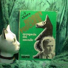 Coleccionismo deportivo: AJEDREZ. ...Y AHORA BOBBY FISCHER CAMPEÓN DEL MUNDO. REYKJAVIK 1972 DESCATALOGADO!!!. Lote 27665017