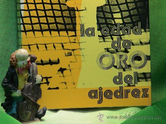 Coleccionismo deportivo: La edad de oro del ajedrez - Juan Fernández Rúa DESCATALOGADO!!! - Foto 2 - 47003622