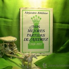 Coleccionismo deportivo: MIS MEJORES PARTIDAS DE AJEDREZ (1924-1937) - ALEJANDRO ALEKHINE DESCATALOGADO!!!. Lote 119919455