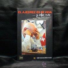 Coleccionismo deportivo: EL AJEDREZ ES MI VIDA ... Y ALGO MÁS - VIKTOR KORCHNOI. Lote 29103211