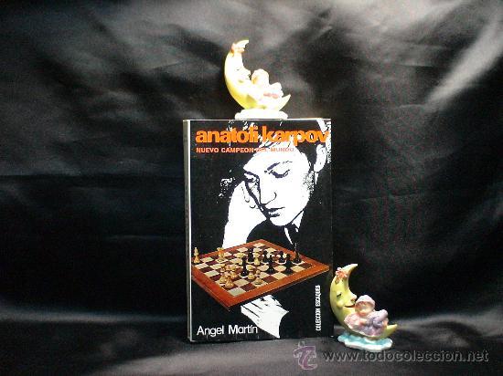 AJEDREZ. CHESS. ANATOLI KARPOV NUEVO CAMPEÓN DEL MUNDO - ANGEL MARTÍN DESCATALOGADO!!! (Coleccionismo Deportivo - Libros de Ajedrez)