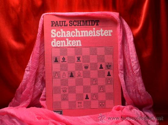 AJEDREZ. CHESS. SCHACH. SCHACHMEISTER DENKEN - PAUL SCHMIDT DESCATALOGADO!!! (Coleccionismo Deportivo - Libros de Ajedrez)