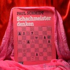 Coleccionismo deportivo: AJEDREZ. SCHACH. SCHACHMEISTER DENKEN - PAUL SCHMIDT DESCATALOGADO!!!. Lote 28071316