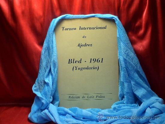 CHESS. TORNEO INTERNACIONAL DE AJEDREZ BLED 1961 (YUGOSLAVIA) DESCATALOGADO!!! (Coleccionismo Deportivo - Libros de Ajedrez)
