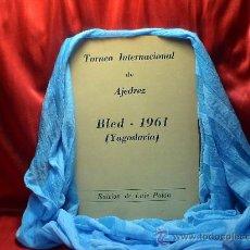 Coleccionismo deportivo: TORNEO INTERNACIONAL DE AJEDREZ BLED 1961 (YUGOSLAVIA) DESCATALOGADO!!!. Lote 173209882