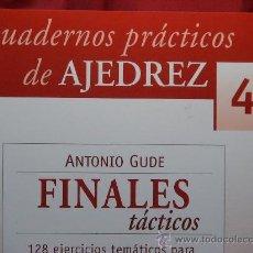 Coleccionismo deportivo: CHESS. CUADERNOS PRÁCTICOS DE AJEDREZ Nº 4 FINALES TÁCTICOS - ANTONIO GUDE. Lote 58120446
