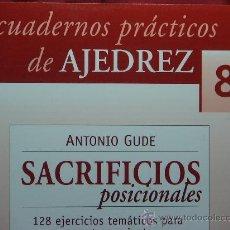 Coleccionismo deportivo: CHESS. CUADERNOS PRÁCTICOS DE AJEDREZ Nº 8 SACRIFICIOS POSICIONALES - ANTONIO GUDE. Lote 58120450