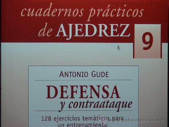 CHESS. CUADERNOS PRÁCTICOS DE AJEDREZ Nº 9 DEFENSA Y CONTRAATAQUE - ANTONIO GUDE DESCATALOGADO!!! (Coleccionismo Deportivo - Libros de Ajedrez)
