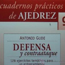 Coleccionismo deportivo: CHESS. CUADERNOS PRÁCTICOS DE AJEDREZ Nº 9 DEFENSA Y CONTRAATAQUE - ANTONIO GUDE DESCATALOGADO!!!. Lote 28135162