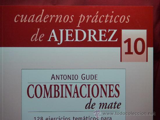 CHESS. CUADERNOS PRÁCTICOS DE AJEDREZ Nº 10 COMBINACIONES DE MATE - ANTONIO GUDE (Coleccionismo Deportivo - Libros de Ajedrez)