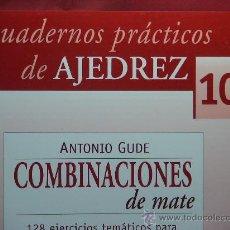 Coleccionismo deportivo: CHESS. CUADERNOS PRÁCTICOS DE AJEDREZ Nº 10 COMBINACIONES DE MATE - ANTONIO GUDE. Lote 58120454