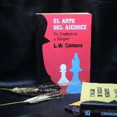 Coleccionismo deportivo: EL ARTE DEL AJEDREZ. DE ANDERSSEN A KARPOV - LUCIANO W. CÁMARA. Lote 31429652