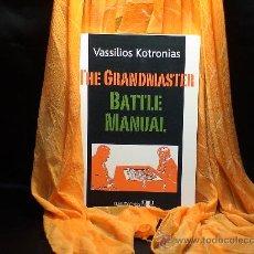 Coleccionismo deportivo: AJEDREZ. CHESS. THE GRANDMASTER BATTLE MANUAL - VASSILIOS KOTRONIAS. Lote 28570538