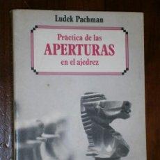 Coleccionismo deportivo: PRÁCTICA DE LAS APERTURAS EN EL AJEDREZ POR LUDEK PACHMAN DE ED. MARTÍNEZ ROCA EN BARCELONA 1988. Lote 28972291
