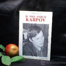 Coleccionismo deportivo: AJEDREZ. SCACCHI. IL MIO AMICO KARPOV - DIMITRIJE BJELICA DESCATALOGADO!!!. Lote 29429708