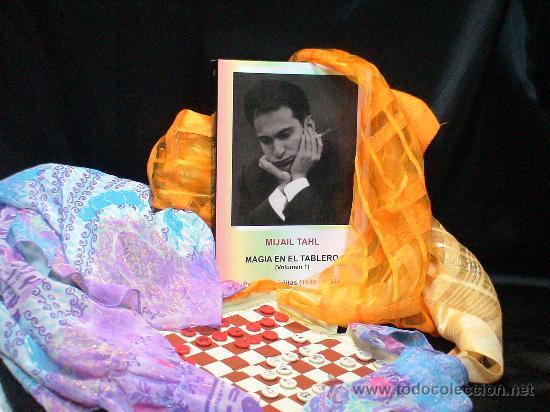 AJEDREZ. MAGIA EN EL TABLERO (VOLÚMEN 1) PARTIDAS INÉDITAS (1949-1964) - MIJAIL TAHL (Coleccionismo Deportivo - Libros de Ajedrez)