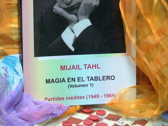 Coleccionismo deportivo: Ajedrez. Magia en el tablero (Volúmen 1) Partidas inéditas (1949-1964) - Mijail Tahl - Foto 2 - 29590931