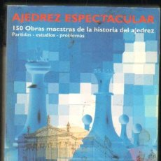 Coleccionismo deportivo: AJEDREZ ESPECTACULAR. 150 OBRAS MAESTRAS DE LA HISTORIA DEL AJEDREZ (A-AJD-308). Lote 31257344