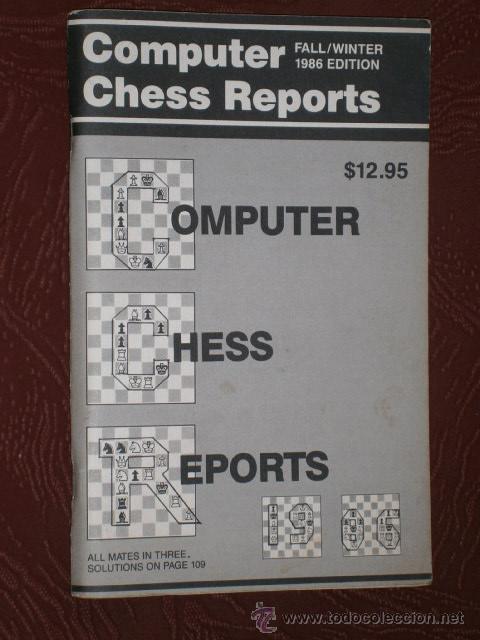 COMPUTER CHESS REPORTS (FALL / WINTER 1986 EDITION) REVISTA DE AJEDREZ EDITADA EN NUEVA YORK (Coleccionismo Deportivo - Libros de Ajedrez)