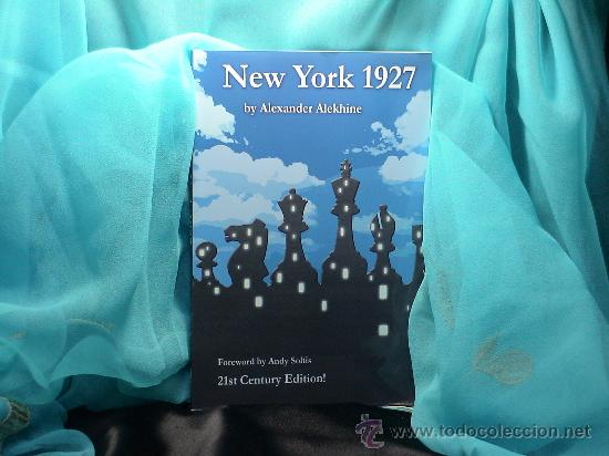 AJEDREZ. CHESS. NEW YORK 1927 - ALEXANDER ALEKHINE (21ST CENTURY EDITION!) (Coleccionismo Deportivo - Libros de Ajedrez)