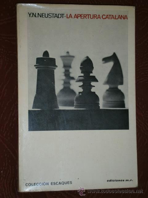 LA APERTURA CATALANA POR Y. N. NEUSTADT DE ED. MARTÍNEZ ROCA EN BARCELONA 1971 (Coleccionismo Deportivo - Libros de Ajedrez)