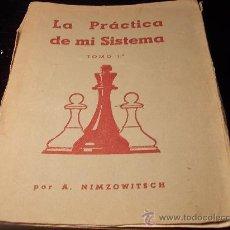 Coleccionismo deportivo: AJEDREZ. LA PRÁCTICA DE MI SISTEMA (NIMZOWITSCH). Lote 30118286