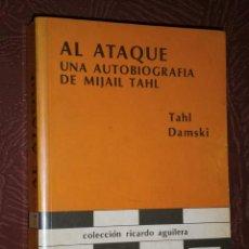 Coleccionismo deportivo: AL ATAQUE: UNA AUTOBIOGRAFÍA DE MIJAIL TAHL POR TAHL Y DAMSKI DE ED. RICARDO AGUILERA EN MADRID 1988. Lote 30295524