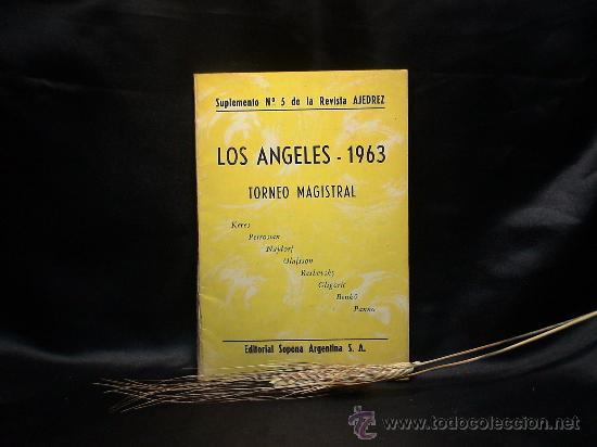 CHESS. LOS ANGELES 1963. TORNEO MAGISTRAL. SUPLEMENTO Nº 5 DE LA REVISTA AJEDREZ DESCATALOGADO!!! (Coleccionismo Deportivo - Libros de Ajedrez)