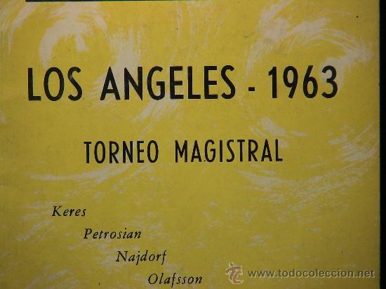 Coleccionismo deportivo: Chess. Los Angeles 1963. Torneo Magistral. Suplemento nº 5 de la Revista AJEDREZ DESCATALOGADO!!! - Foto 2 - 38504353