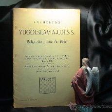Coleccionismo deportivo: AJEDREZ. ENCUENTRO YUGOESLAVIA-URSS. BELGRADO 1956 - JORGE PUIG DESCATALOGADO!!!. Lote 30311689