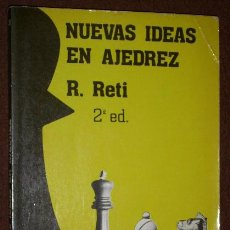 Coleccionismo deportivo: NUEVAS IDEAS EN AJEDREZ POR RICHARD RETI DE ED. FUNDAMENTOS / AGUILERA EN MADRID 1985 1ª EDICIÓN. Lote 31289235