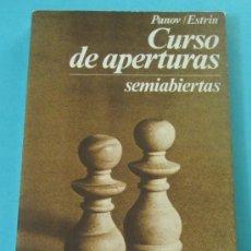 Coleccionismo deportivo: CURSO DE APERTURAS SEMIABIERTAS. PANOV / ESTRIN. Lote 31687360
