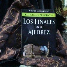 Coleccionismo deportivo: EJERCICIOS PRÁCTICOS. LOS FINALES EN EL AJEDREZ - VIKTOR MOSKALENKO. Lote 33920410