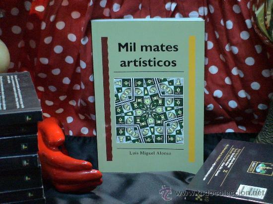 AJEDREZ. MIL MATES ARTÍSTICOS - LUIS MIGUEL ALONSO (Coleccionismo Deportivo - Libros de Ajedrez)