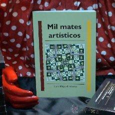 Coleccionismo deportivo: AJEDREZ. MIL MATES ARTÍSTICOS - LUIS MIGUEL ALONSO. Lote 86321436
